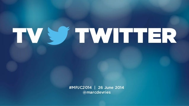 Marc de Vries (Twitter) @ MPJC2014
