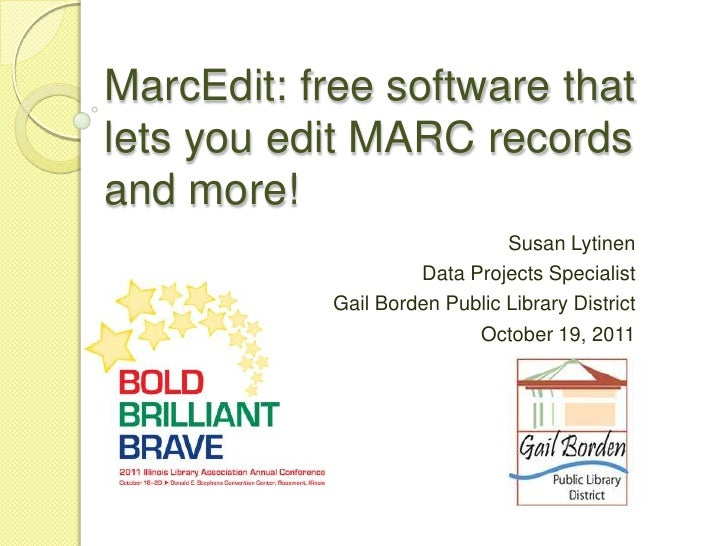 MarcEdit: free software that lets you edit MARC records and more!<br />Susan Lytinen<br />Data Projects Specialist<br />Ga...