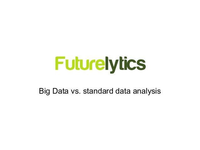 Big Data vs. standard data analysis