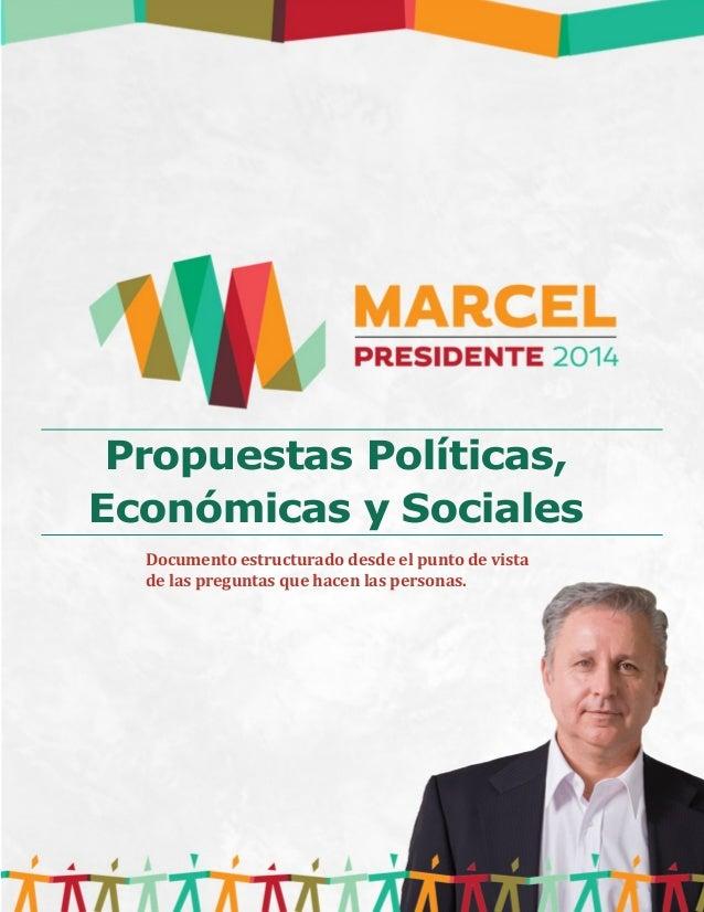 Documento estructurado desde el punto de vista de las preguntas que hacen las personas. Propuestas Políticas, Económicas y...