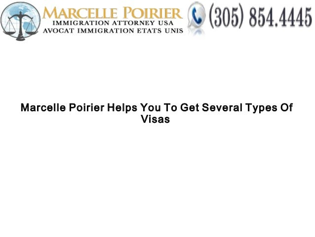 Marcelle Poirier Helps You To Get Several Types Of Visas