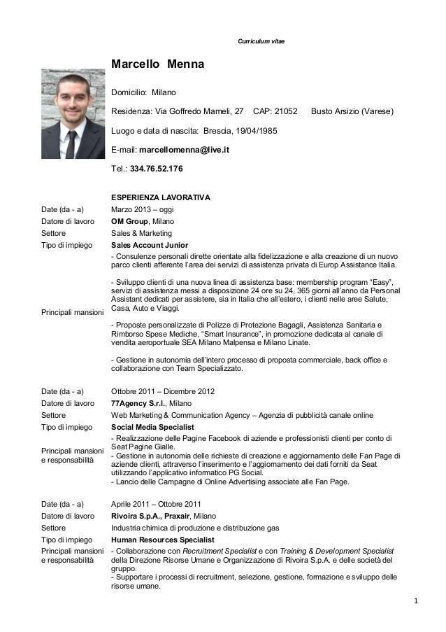 Curriculum vitae  Marcello Menna Domicilio: Milano Residenza: Via Goffredo Mameli, 27  CAP: 21052  Busto Arsizio (Varese) ...