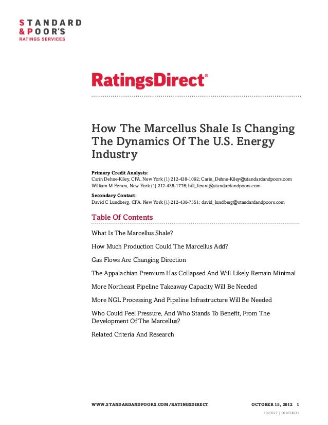 How The Marcellus Shale Is ChangingThe Dynamics Of The U.S. EnergyIndustryPrimary Credit Analysts:Carin Dehne-Kiley, CFA, ...