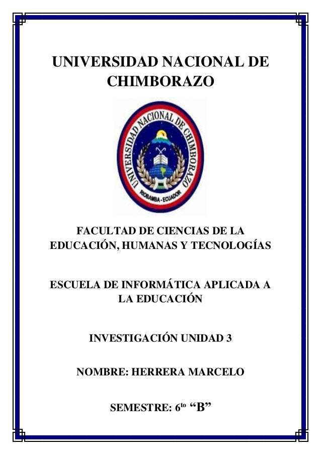 UNIVERSIDAD NACIONAL DE CHIMBORAZO FACULTAD DE CIENCIAS DE LA EDUCACIÓN, HUMANAS Y TECNOLOGÍAS ESCUELA DE INFORMÁTICA APLI...