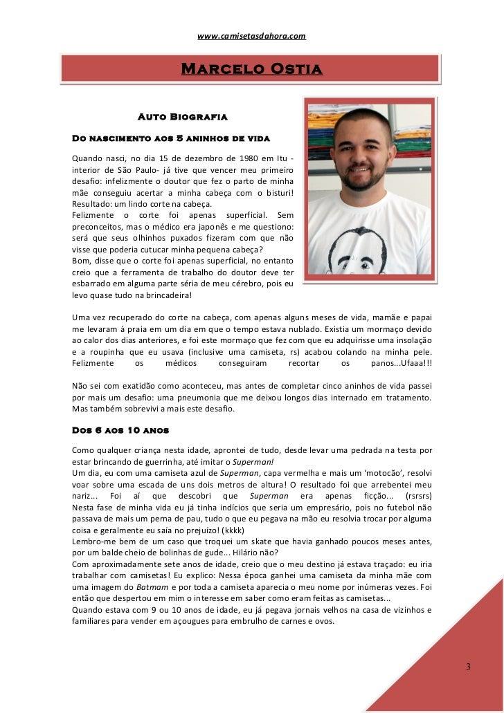 www.camisetasdahora.com                            Marcelo Ostia                Auto BiografiaDo nascimento aos 5 aninhos ...