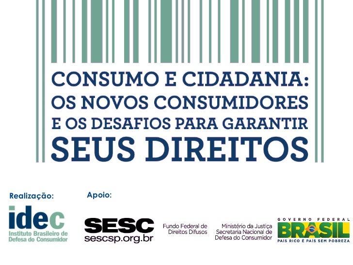 Seminário Consumo e Cidadania: os novos consumidores e os desafios para garantir seus direitos