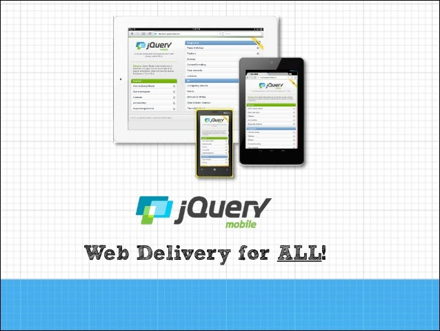 Introduction to jQuery Mobile - Web Deliver for All