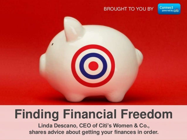 BROUGHT TO YOU BY Linda Descano, CEO of Citi's Women & Co., shares advice about getting your finances in order. Finding Fi...