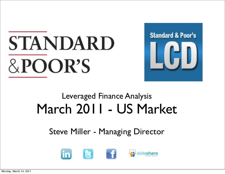 Leveraged Finance Analysis                         March 2011 - US Market                          Steve Miller - Managing...