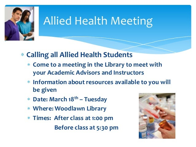 Calling all Allied Health Students Come to a meeting in the Library to meet with your Academic Advisors and Instructors In...