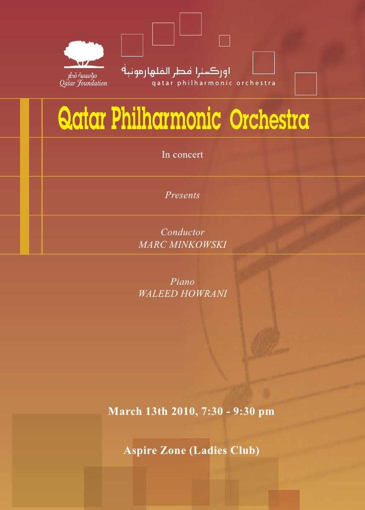 In concert             Presents           Conductor      MARC MINKOWSKI             Piano      WALEED HOWRANI     March 13...
