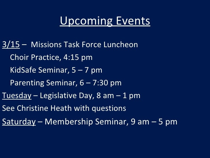 Upcoming Events <ul><li>3/15  –  Missions Task Force Luncheon </li></ul><ul><li>Choir Practice, 4:15 pm </li></ul><ul><li>...