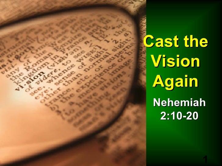 Cast the Vision Again Nehemiah 2:10-20