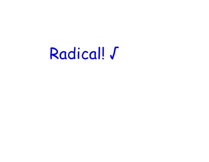 Radical! √