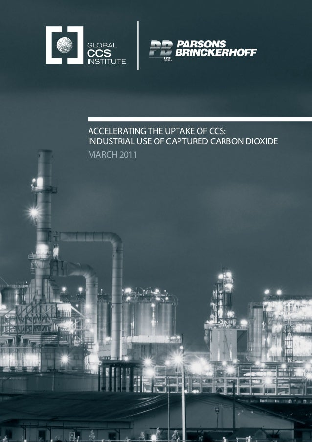 ACCELERATINGTHE UPTAKE OF CCS:INDUSTRIAL USE OF CAPTURED CARBON DIOXIDEMARCH 2011