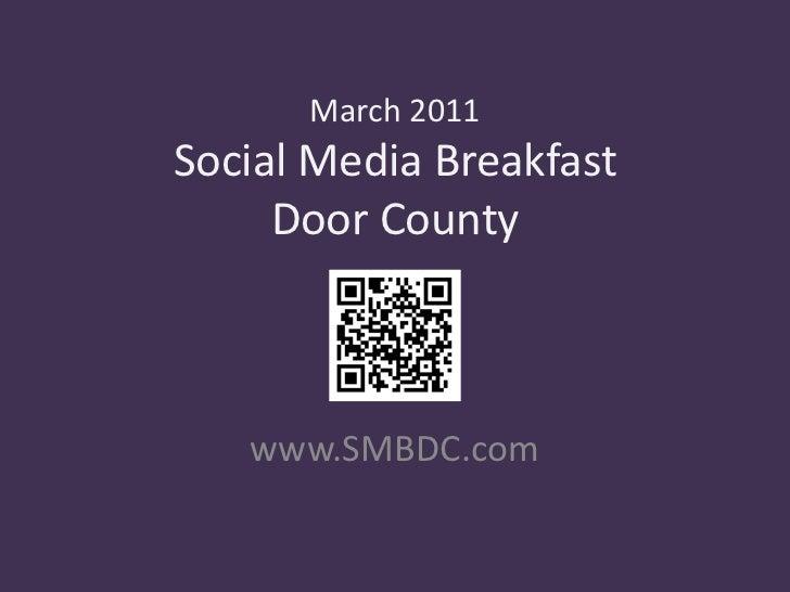 March 2011Social Media Breakfast Door County<br />www.SMBDC.com<br />