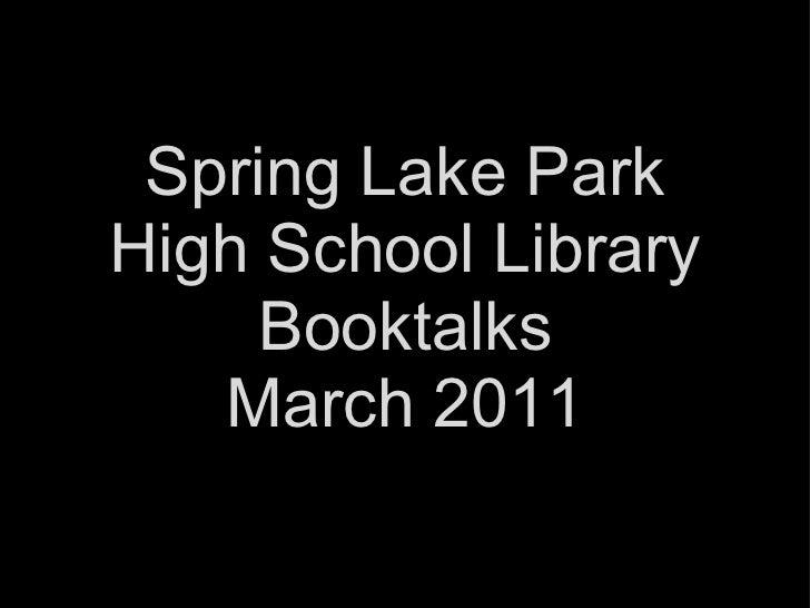 2/28/2011 Spring Lake Park High School Library Booktalks March2011