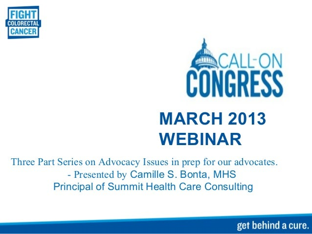 MARCH 2013                                  WEBINARThree Part Series on Advocacy Issues in prep for our advocates.        ...