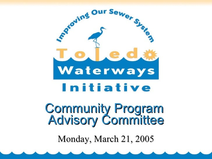 Community Program  Advisory Committee Monday, March 21, 2005