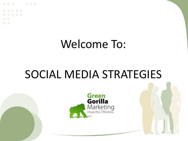 Welcome To:SOCIAL MEDIA STRATEGIES