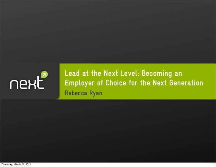 Lead at the Next Level: Becoming an                           Employer of Choice for the Next Generation                  ...