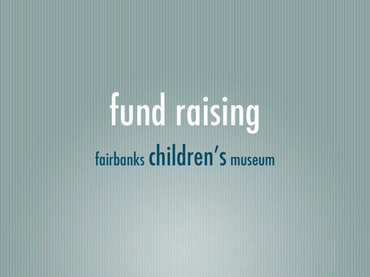 fund raisingfairbanks children's museum