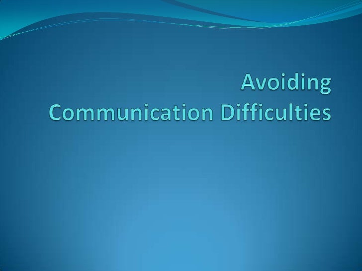 AvoidingCommunication Difficulties<br />