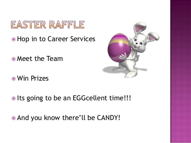  Hop    in to Career Services Meet    the Team Win    Prizes Its   going to be an EGGcellent time!!! And    you know ...