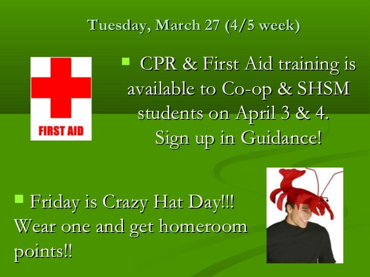 Tuesday, March 27 (4/5 week)             CPR & First Aid training is             available to Co-op & SHSM              s...