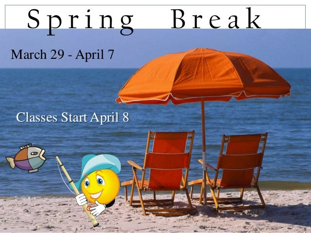 Spring                BreakMarch 29 - April 7Classes Start April 8