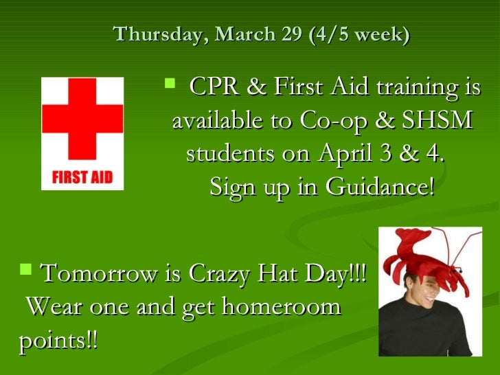 Thursday, March 29 (4/5 week)             CPR & First Aid training is             available to Co-op & SHSM              ...