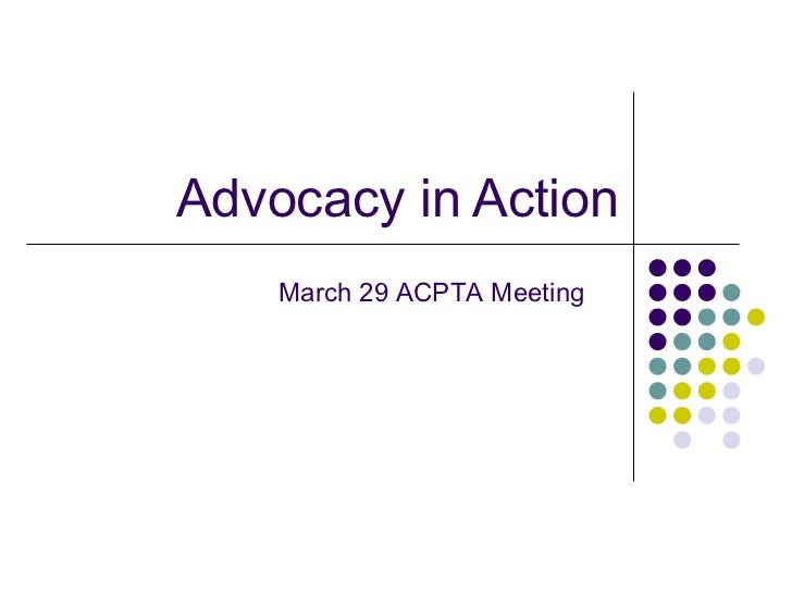 Advocacy in Action    March 29 ACPTA Meeting