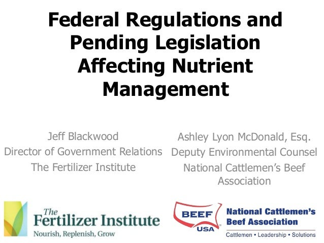 Federal regulations and pending legislation affecting nutrient management
