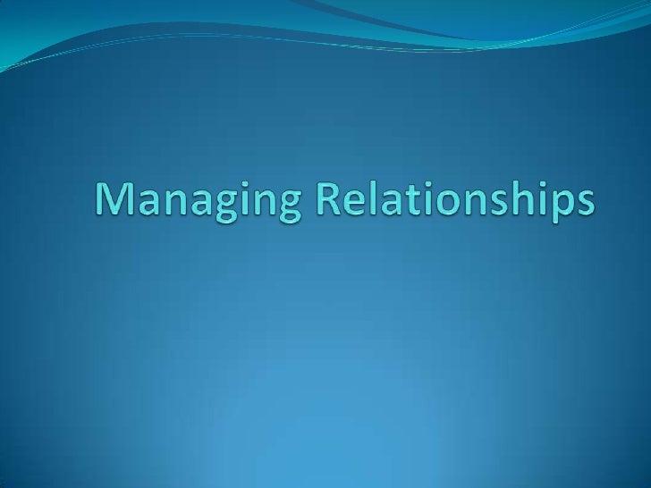 Managing Relationships<br />