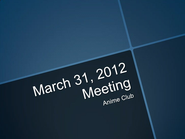 March 31, 2012 meeting