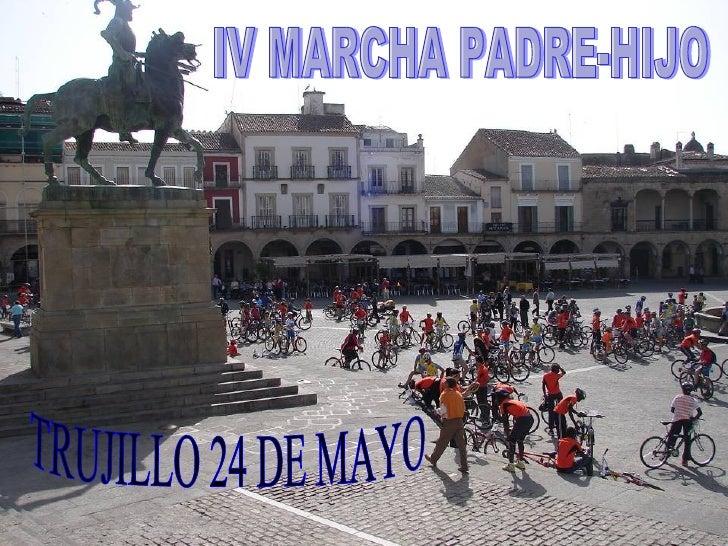TRUJILLO 24 DE MAYO IV MARCHA PADRE-HIJO