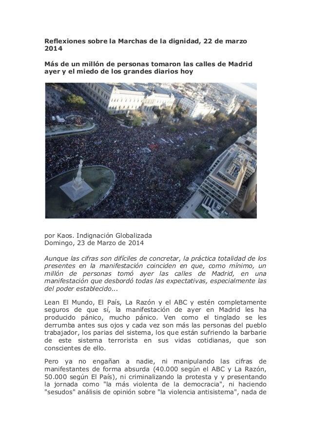 Reflexiones sobre la Marchas de la dignidad, 22 de marzo 2014 Más de un millón de personas tomaron las calles de Madrid ay...