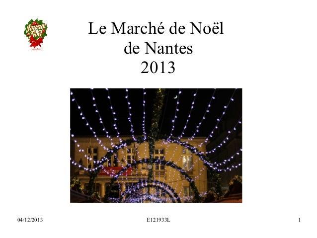 Le Marché de Noël de Nantes 2013  04/12/2013  E121933L  1
