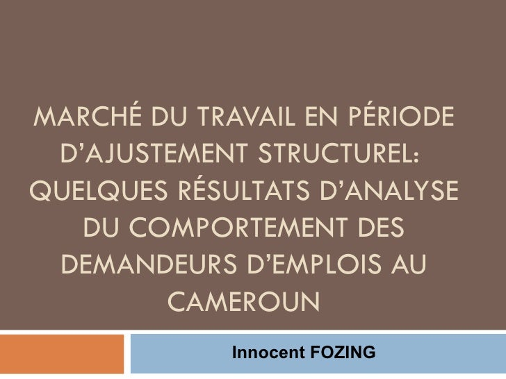 MARCHÉ DU TRAVAIL EN PÉRIODE D'AJUSTEMENT STRUCTUREL:  QUELQUES RÉSULTATS D'ANALYSE DU COMPORTEMENT DES DEMANDEURS D'EMPLO...