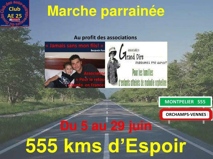 Marche parrainée<br />Au profit des associations<br />MONTPELIER   555<br />ORCHAMPS-VENNES<br />Du 5 au 29 juin<br />555 ...