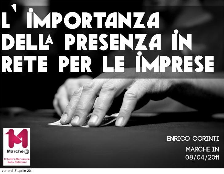 L' importanzadel presenza inrete per le imprese                        Enrico COrinti                             MArche i...