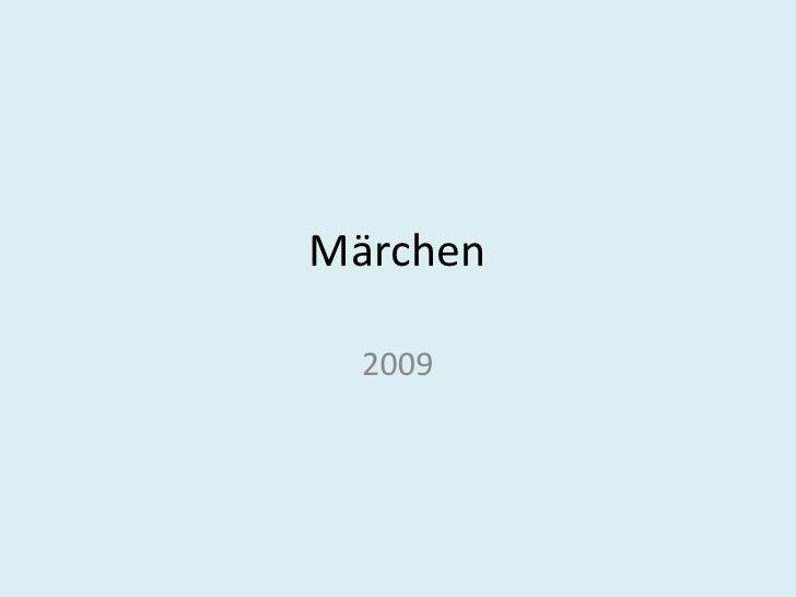 Märchen    2009