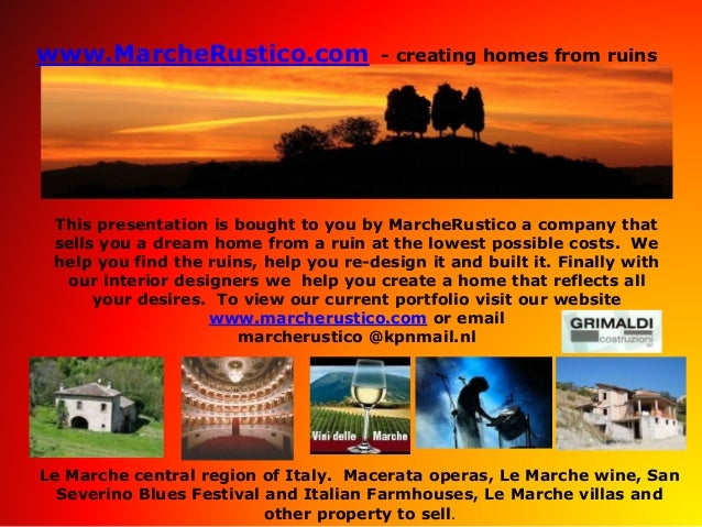 www.MarcheRustico.com - creating homes from ruins This presentation is bought to you by MarcheRustico a company that sells...