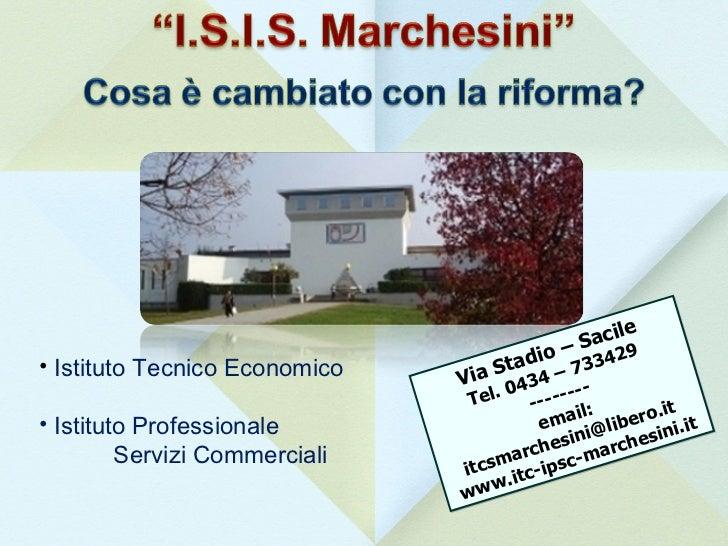 I.S.I.S. Marchesini - Sacile. Cosa cambia con la riforma?