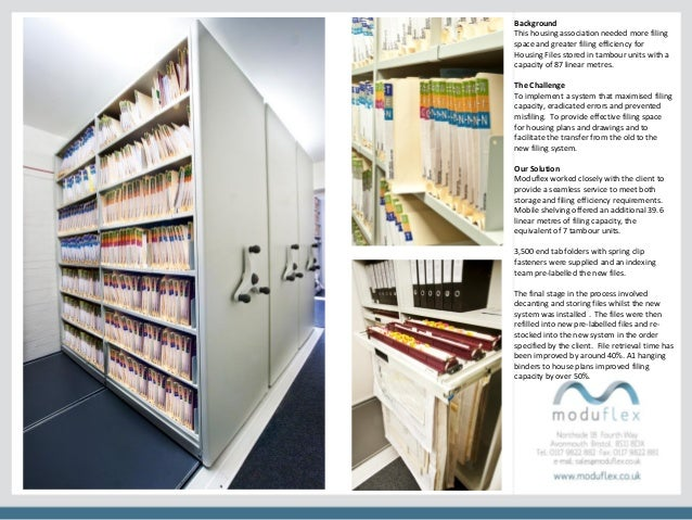 Background This housing association needed more filing space and greater filing efficiency for Housing Files stored in tam...