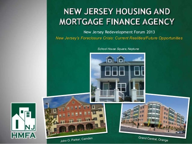 New Jersey Redevelopment Forum 2013New Jersey's Foreclosure Crisis: Current Realities/Future Opportunities                ...