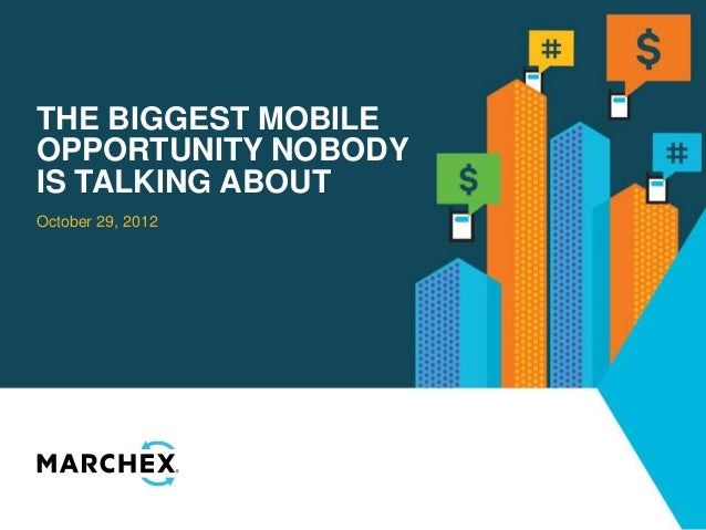 THE BIGGEST MOBILEOPPORTUNITY NOBODYIS TALKING ABOUTOctober 29, 2012