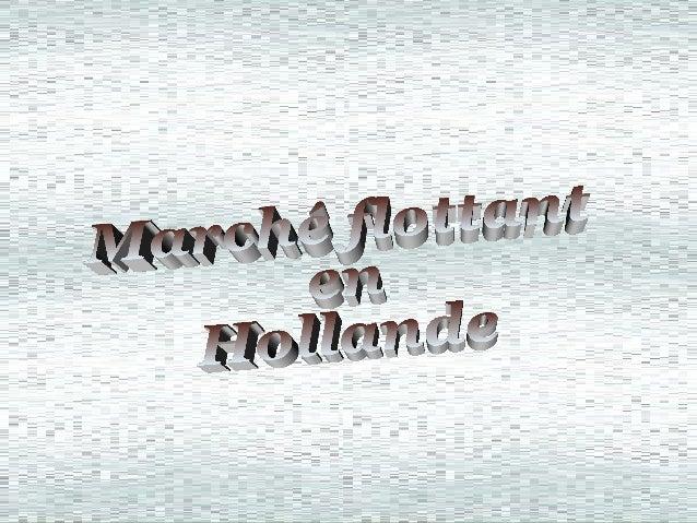 March  flottant en hollande