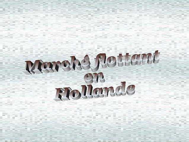 March  flottant en hollande
