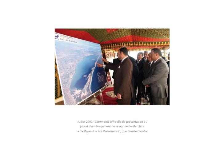 Juillet 2007 - Cérémonie officielle de présentation du   projet d'aménagement de la lagune de Marchica à Sa Majesté le Roi...